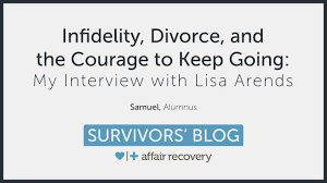 infidelity divorce and the courage to