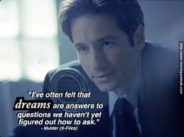 i ve often felt that dreams are answers to questions we haven t