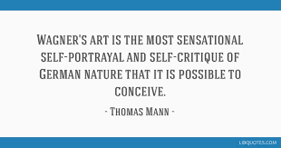 wagner s art is the most sensational self portrayal and self