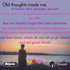 old thoughts made me a better and stronger person english quote