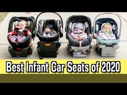 best infant car seats of 2020 you