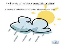 summer time idioms e rain or shine