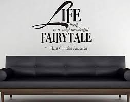 Amazon Com Wonderdecals Life Itself Is A Most Wonderful Fairy Tale Vinyl Wall Decal Art Decor Sticker Quote Bedroom Wd2956 Home Kitchen
