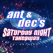 Ant & Dec's Saturday Night Takeaway ...