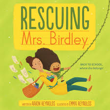 Rescuing Mrs. Birdley eBook by Aaron Reynolds, Emma Reynolds   Official  Publisher Page   Simon & Schuster AU