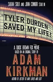 "Tyler Durden Saved My Life!"" eBook: Kirkman, Adam: Amazon.in: Kindle Store"