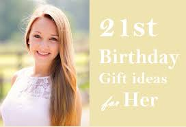best 21st birthday gift ideas for her