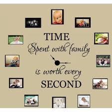 Time Spent With Family Is Worth Every Second Removable Wall Decal