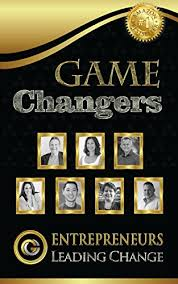 Amazon.com: Game Changers: Entrepreneurs Leading Change eBook: Brossman,  Steve, CECERE, ADRIANA, STEVENS, ALAN, BROSSMAN, PAM, PANG, JASON, HAWES,  KATHERINE, FINCH, MATT: Kindle Store