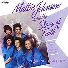 Leaning On Jesus by Mattie Johnson And The Stars Of Faith on Amazon Music -  Amazon.com