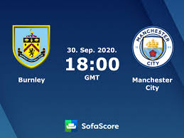 Manchester City Burnley live score, video stream and H2H results - SofaScore