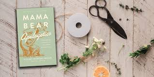 Mama Bear Apologetics by Hillary Morgan Ferrer: Book Review – Thinking  Matters