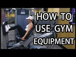 how to use gym equipment beginner s