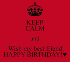 keep calm and wish my best friend happy birthday hd poster