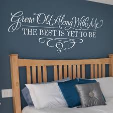 Grow Old With Me Master Bedroom Wall Decals Lettering Art