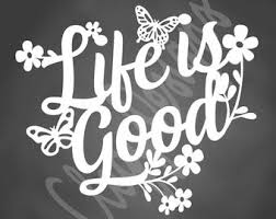 Life Is Good Decal Life Is Good Sticker Girly Decal Life Is Etsy