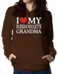 russian roulette my grandma women hoo