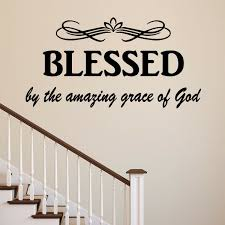 Winston Porter Blessed By The Amazing Grace Of God Christian Quotes Wall Decal Reviews Wayfair