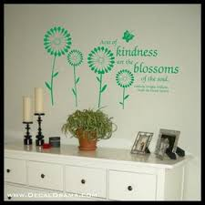 Acts Of Kindness Are The Blossoms Of The Soul Vinyl Wall Decal Decal Drama