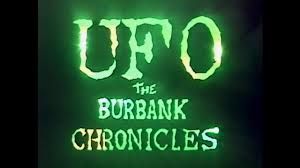UFO: THE BURBANK CHRONICLES (A Mockumentary of Intergalactic Proportions)  on Vimeo