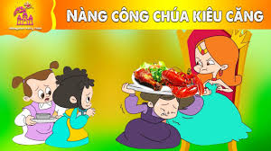 NÀNG CÔNG CHÚA KIÊU CĂNG - Truyện Cổ Tích Việt Nam - Chuyện Cổ ...