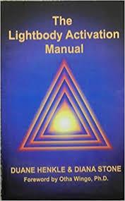 Lightbody Activation Manual - 20-minute Energy Method To Activate The  Lightbody: Henkle, Duane; Stone, Diana: 9780972574501: Amazon.com: Books