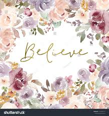 believe quote background watercolor flower frame stock image