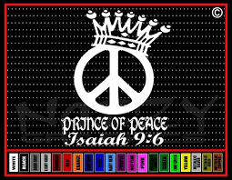 Prince Of Peace Christian Vinyl Car Window Sticker Decal Noizy Graphics Christian Apparel Decals Frames More
