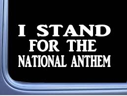 I Stand For The National Anthem L558 Decal And 50 Similar Items