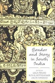 Gender and story in South India / edited by Leela Prasad, Ruth B.  Bottigheimer, Lalita Handoo | South india