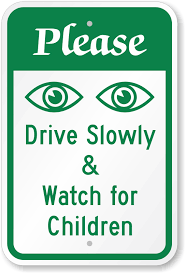 Drive Slowly Watch For Children Sign Security Watch Symbol Sku K 0108