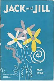 Jack and Jill, may 1943, Volume 5, Number 7: Jenna Miller, Maria ...