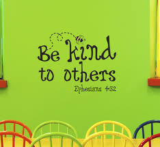 Be Kind To Others Ephesians 4 32 Design Wisedecor Wall Lettering