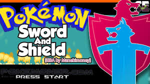 https://youtu.be/nggDGOH1LVw Pokemon Swore and Shilled is Sword and Shield  GBA by Manekimoney for Everyone Freely :)))
