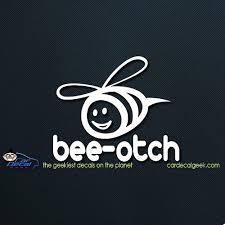 Beeotch Vinyl Car Window Decal Sticker