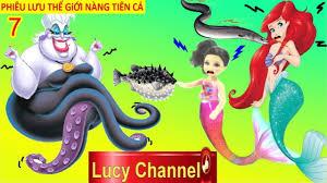 Lucy Channel   BÚP BÊ GIẢI CỨU THẾ GIỚI CỔ TÍCH TẬP 7 NÀNG TIÊN CÁ ...
