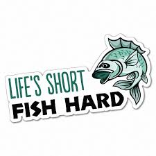 Life S Short Fish Hard Sticker Decal Boat Fishing Tackle 4x4 5644st Ebay