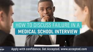 failure at your med interview