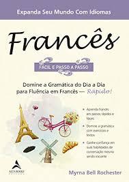 Francês Fácil e Passo a Passo: (Portuguese Edition) eBook: Rochester, Myrna  Bell: Amazon.in: Kindle Store