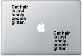 Buy Funny Cat Hair Is Lonely People Glitter Arcdecals78600578 Set Of Two 2x Decal Sticker Laptop Ipad Car Truck In Cheap Price On Alibaba Com