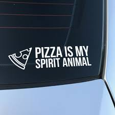Pizza Is My Spirit Animal Funny Window Decal My Spirit Animal Spirit Animal Funny My Spirit