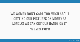 We women don't care too much about getting our pictures on money as long as