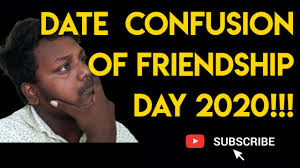 Date Confusion of Friendship day 2020 ...