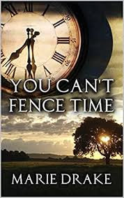 You Can T Fence Time Locked Hearts Book 2 Ebook Drake Marie Amazon In Kindle Store