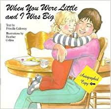 When You Were Little and i Was Big Annick toddler series: Amazon.co.uk:  Galloway, Priscilla, Collins, H.: Books