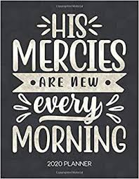 his mercies are new every morning planner weekly planner