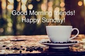 good morning friends happy sunday coffee and quotes facebook