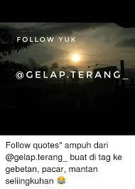 follow yuk a gela pteran g follow quotes ampuh dari buat di tag ke