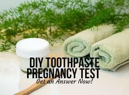 diy toothpaste pregnancy test get an