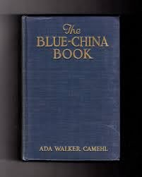 The Blue-China Book by Camehl, Ada Walker: Very Good Plus ...